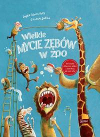Wielkie mycie zębów w zoo - Sophie Schoenwald | mała okładka