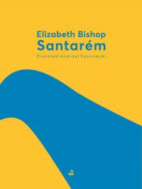 Santarem - Elizabeth Bishop | mała okładka