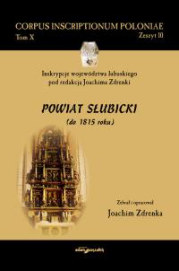 Inskrypcje województwa lubuskiego pod redakcją Joachima Zdrenki. Powiat Słubicki (do 1815 roku) - Joachim Zdrenka | mała okładka