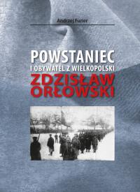 Powstaniec i obywatel z Wielkopolski - Andrzej Furier | mała okładka