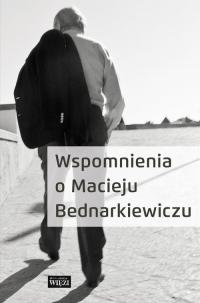 Wspomnienia o Macieju Bednarkiewiczu -  | mała okładka