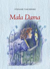 Mała Dama - Stefanie Taschinski   mała okładka