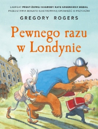 Pewnego razu w Londynie - Gregory Rogers | mała okładka