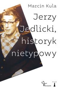 Jerzy Jedlicki historyk nietypowy - Marcin Kula | mała okładka