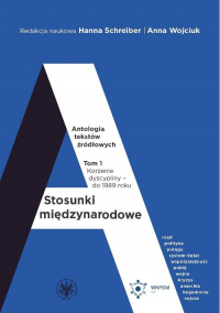 Stosunki międzynarodowe Antologia tekstów źródłowych Tom 1: Korzenie dyscypliny – do 1989 roku -  | mała okładka