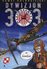 Dywizjon 303 w komiksie - Paweł Kołodziejski | mała okładka