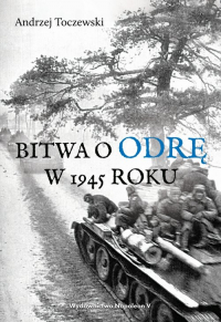 Bitwa o Odrę w 1945 roku - Andrzej Toczewski | mała okładka