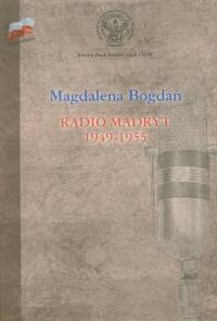 Radio Madryt 1949-1955 - Magdalena Bogdan   mała okładka
