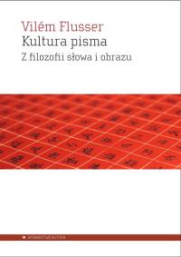 Kultura pisma Z filozofii słowa i obrazu - Vilém Flusser | mała okładka