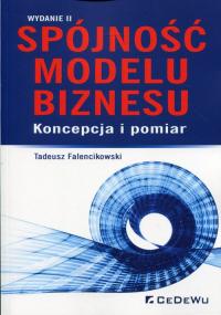 Spójność modelu biznesu Koncepcja i pomiar - Tadeusz Falencikowski | mała okładka