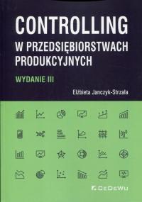 Controlling w przedsiębiorstwach produkcyjnych - Elżbieta Janczyk-Strzała   mała okładka