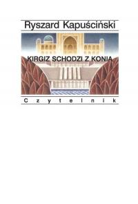 Kirgiz schodzi z konia - Ryszard Kapuściński   mała okładka