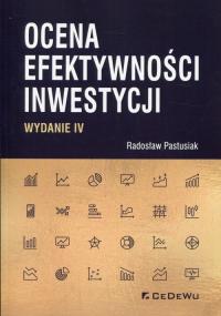 Ocena efektywności inwestycji - Radosław Pastusiak | mała okładka