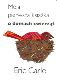 Moja pierwsza książka o domach zwierząt - Eric Carle | mała okładka