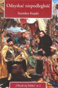 Odzyskać niepodległość - Stanisław Krajski | mała okładka