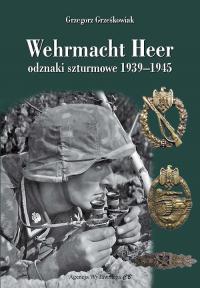 Wehrmacht Heer odznaki szturmowe 1939-1945 - Grzegorz Grześkowiak | mała okładka