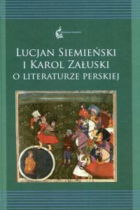 Lucjan Siemieński i Karol Załuski o literaturze perskiej Tom 12 - Krasnowolska Anna, Rusek-Kowalska Renata | mała okładka