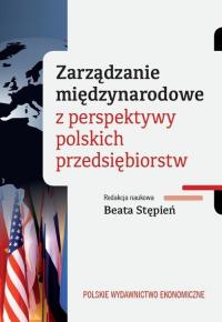 Zarządzanie międzynarodowe z perspektywy polskich przedsiębiorstw - Beata Stępień | mała okładka