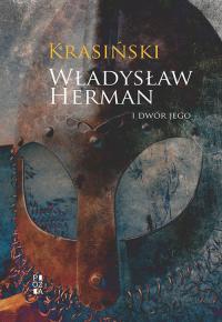 Władysław Herman i dwór jego - Zygmunt Krasiński | mała okładka