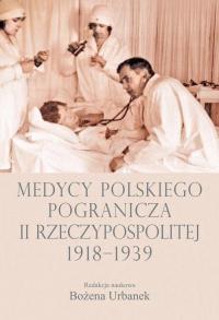 Medycy polskiego pogranicza II Rzeczypospolitej 1918-1939 -    mała okładka
