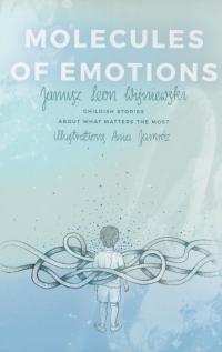 Molecules of Emotions. Childish stories about what matters the most - Wiśniewski Janusz Leon | mała okładka