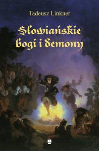 Słowiańskie bogi i demony - Tadeusz Linkner | mała okładka