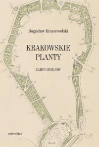 Krakowskie Planty zarys dziejów - Bogusław Krasnowolski | mała okładka