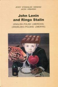 John Lenin and Ringo Stalin Angielsko-polskie limeryki - Siemasz Jerzy Stanisław, Urbański Jacek   mała okładka