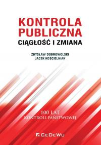 Kontrola publiczna.  Ciągłość i zmiana - Dobrowolski Zbysław, Kościelniak Jacek   mała okładka