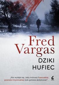 Dziki Hufiec - Fred Vargas | mała okładka