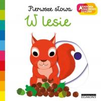 Pierwsze słowa W lesie Akademia mądrego dziecka - Nathalie Choux | mała okładka