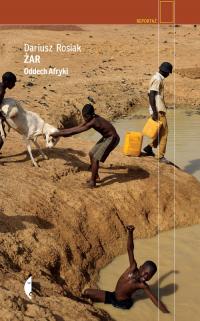 Żar Oddech Afryki - Dariusz Rosiak   mała okładka