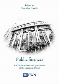 Public finances and the new economic governance in the European Union - Stanisław Owsiak | mała okładka