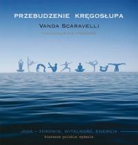 Przebudzenie kręgosłupa - Vanda Scaravelli | mała okładka