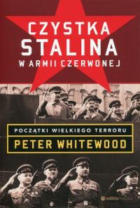Czystka Stalina w Armii Czerwonej Początki wielkiego terroru - Peter Whitewood | mała okładka