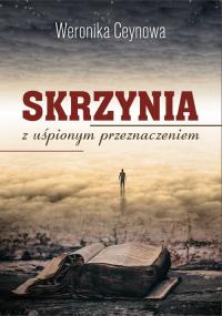 Skrzynia z uśpionym przeznaczeniem - Weronika Ceynowa | mała okładka