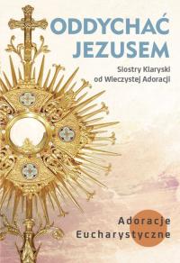 Oddychać Jezusem Adoracje eucharystyczne -  | mała okładka