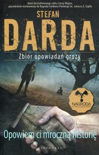 Opowiem ci mroczną historię Zbiór opowiadań grozy - Stefan Darda | mała okładka