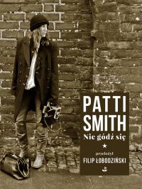 Nie gódź się - Patti Smith | mała okładka