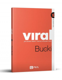 VIRAL Jak zarażać ideami i tworzyć wirusowe treści - Piotr Bucki | mała okładka