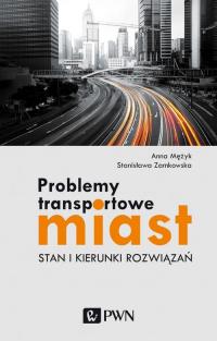Problemy transportowe miast Stan i kierunki rozwiązań - Mężyk Anna, Zamkowska Stanisława | mała okładka