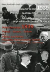 Kampania polska 1939 Polityka społeczeństwo kultura Tom 2 Polityka i społeczeństwo. Imponderabilia, pamięć, kultura - zbiorowa Praca | mała okładka