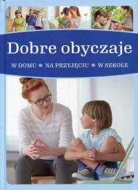 Dobre obyczaje w domu - na przyjęciu - w szkole - Jarosław Górski | mała okładka