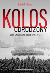 Kolos odrodzony Armia Czerwona na wojnie, 1941-1943 - Glantz David M. | mała okładka
