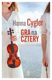 Gra na cztery - Hanna Cygler | mała okładka