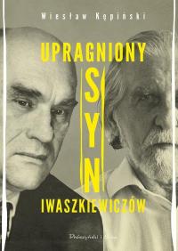 Upragniony syn Iwaszkiewiczów - Wiesław Kępiński | mała okładka
