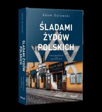 Śladami Żydów Polskich - Adam Dylewski   mała okładka