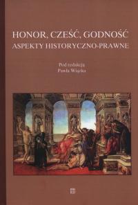 Honor cześć godność Aspekty historyczno-prawne -    mała okładka