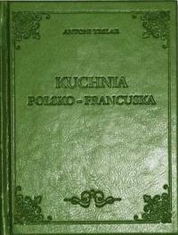 Kuchnia Polsko-francuska - Antoni Teslar | mała okładka