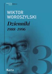Dzienniki Tom 3 1988-1996 - Wiktor Woroszylski | mała okładka